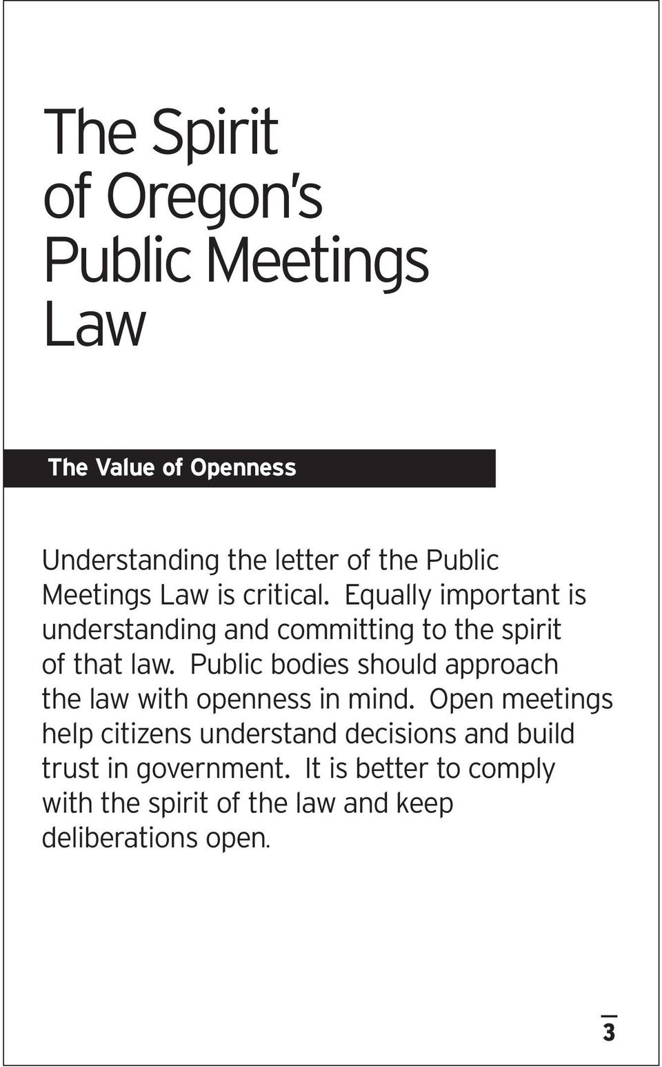 Public bodies should approach the law with openness in mind.