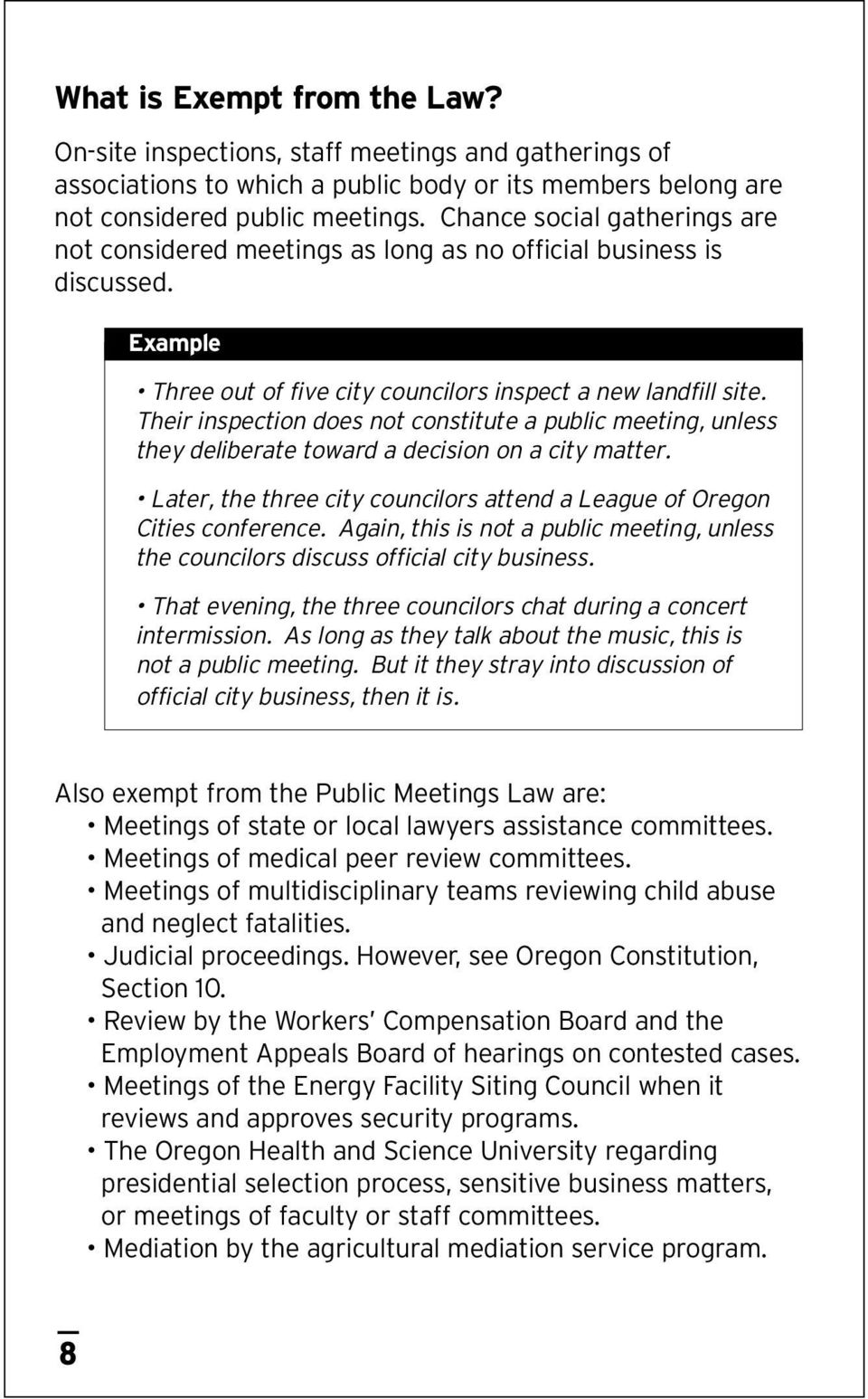 Their inspection does not constitute a public meeting, unless they deliberate toward a decision on a city matter. Later, the three city councilors attend a League of Oregon Cities conference.