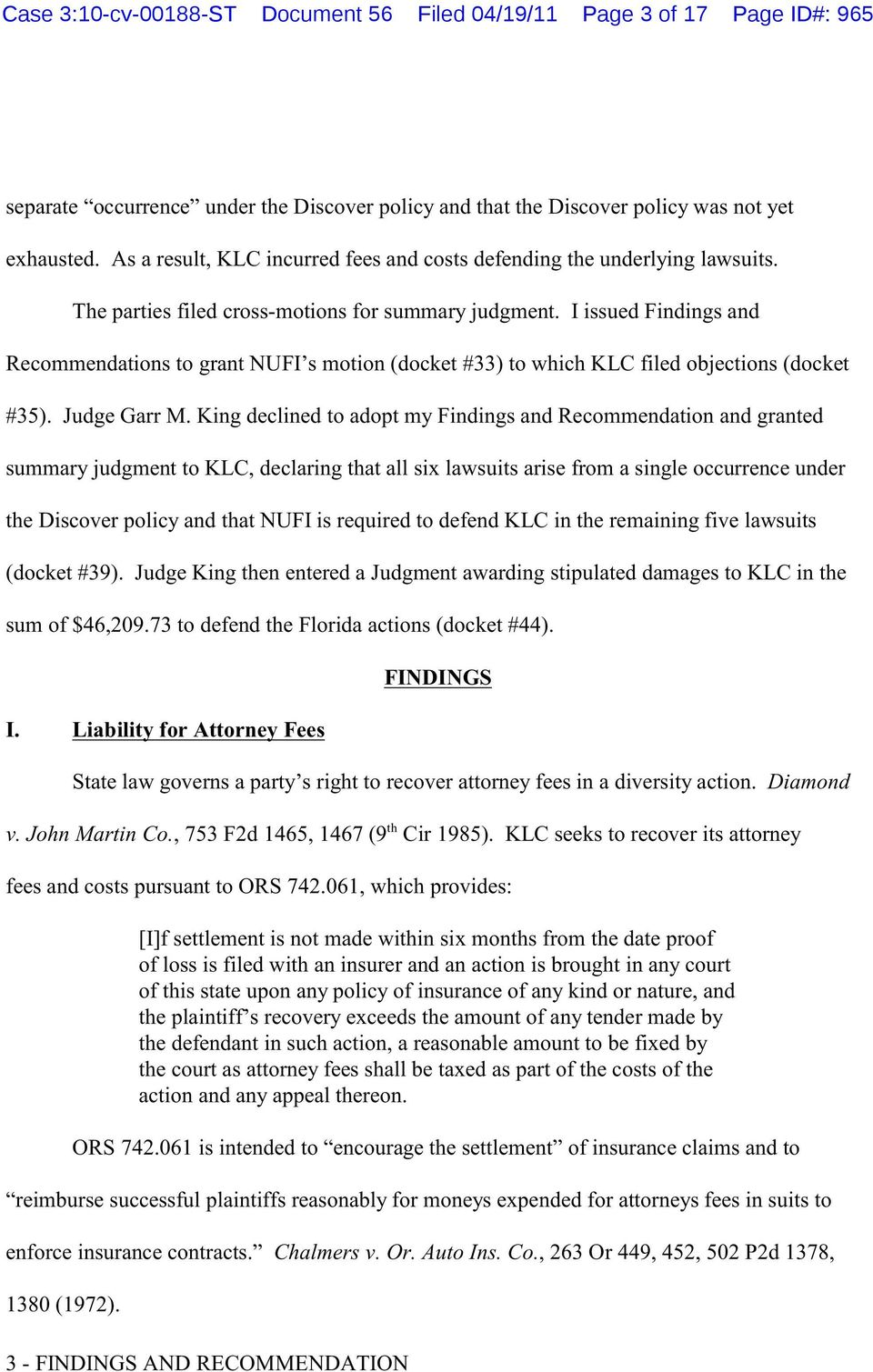 I issued Findings and Recommendations to grant NUFI s motion (docket #33) to which KLC filed objections (docket #35). Judge Garr M.
