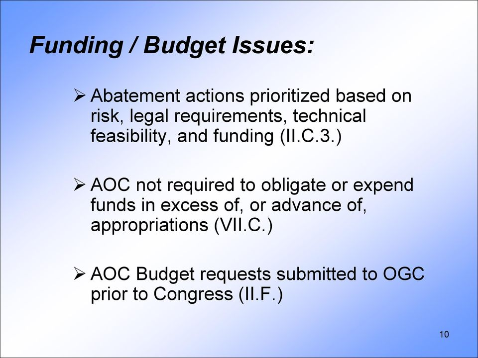 ) AOC not required to obligate or expend funds in excess of, or advance