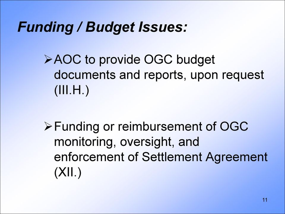 ) Funding or reimbursement of OGC monitoring,