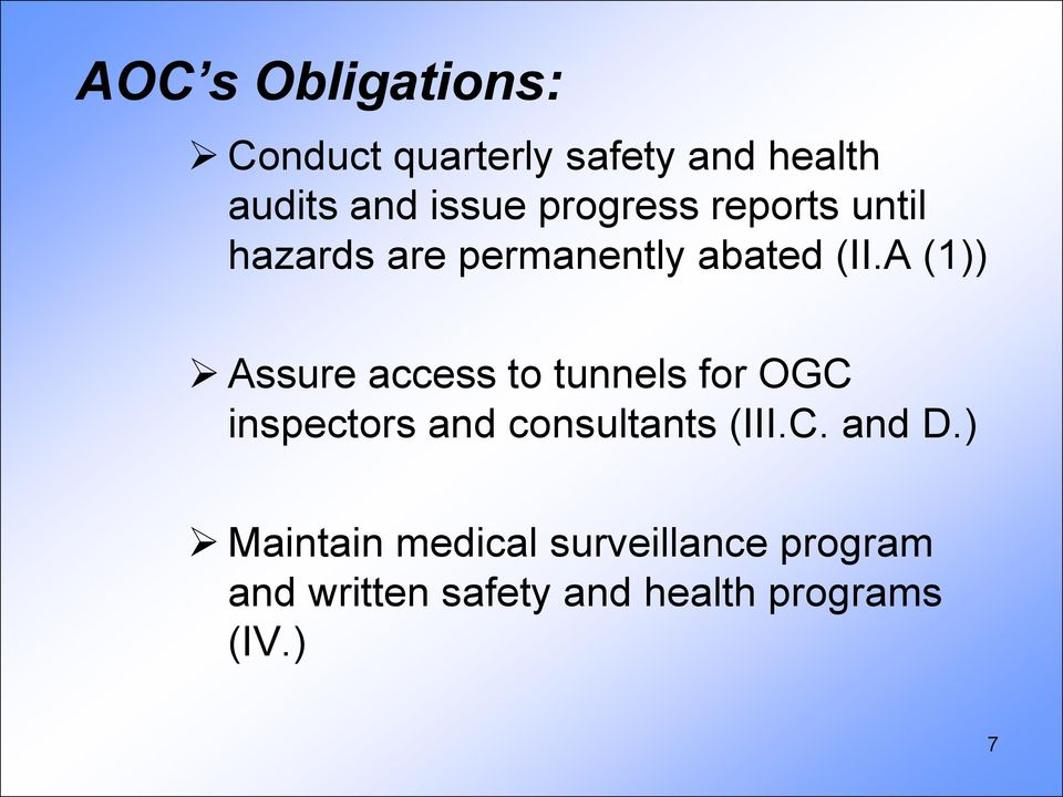 A (1)) Assure access to tunnels for OGC inspectors and consultants (III.C. and D.
