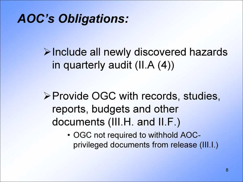 A (4)) Provide OGC with records, studies, reports, budgets and