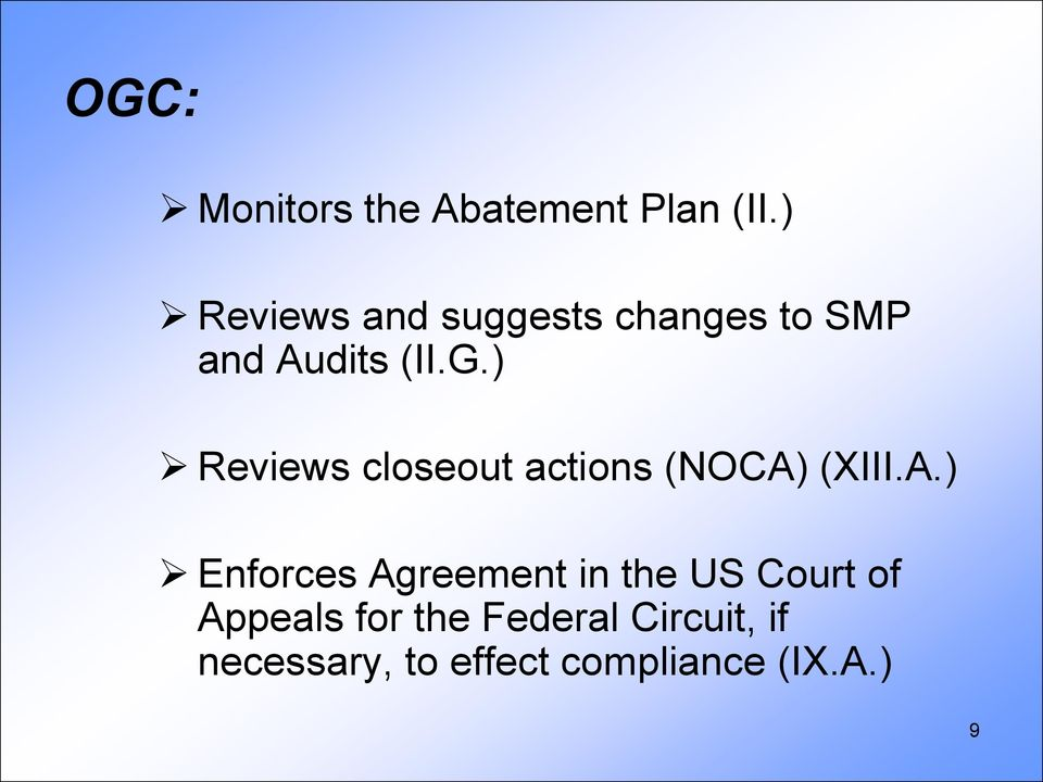) Reviews closeout actions (NOCA)