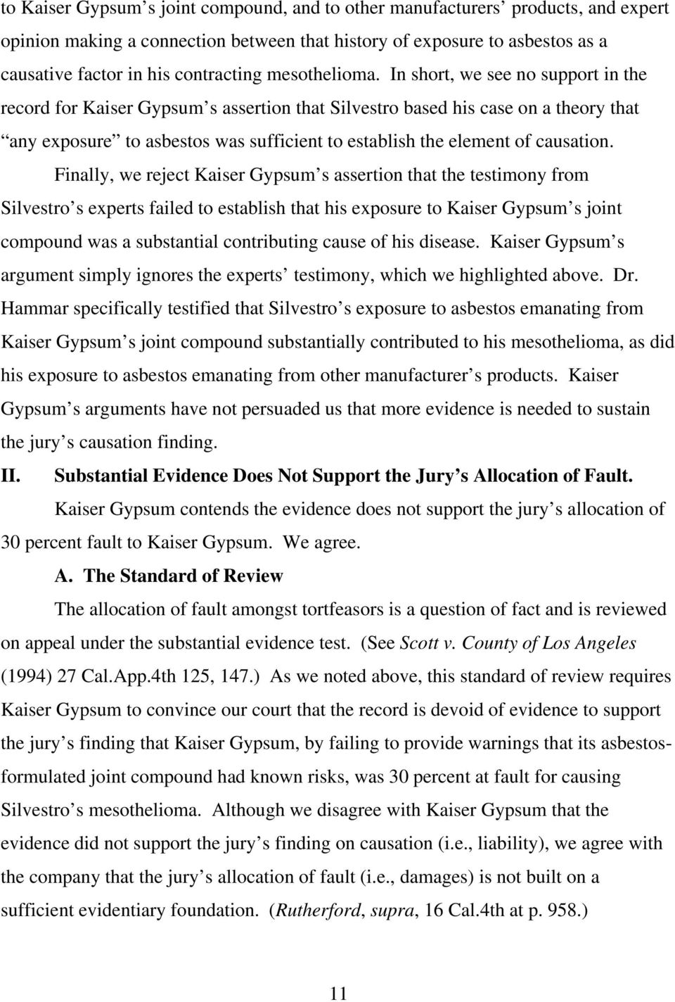 In short, we see no support in the record for Kaiser Gypsum s assertion that Silvestro based his case on a theory that any exposure to asbestos was sufficient to establish the element of causation.