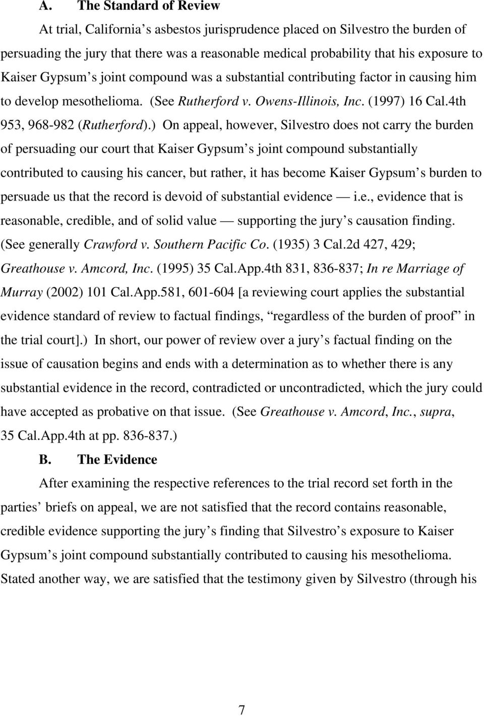 ) On appeal, however, Silvestro does not carry the burden of persuading our court that Kaiser Gypsum s joint compound substantially contributed to causing his cancer, but rather, it has become Kaiser