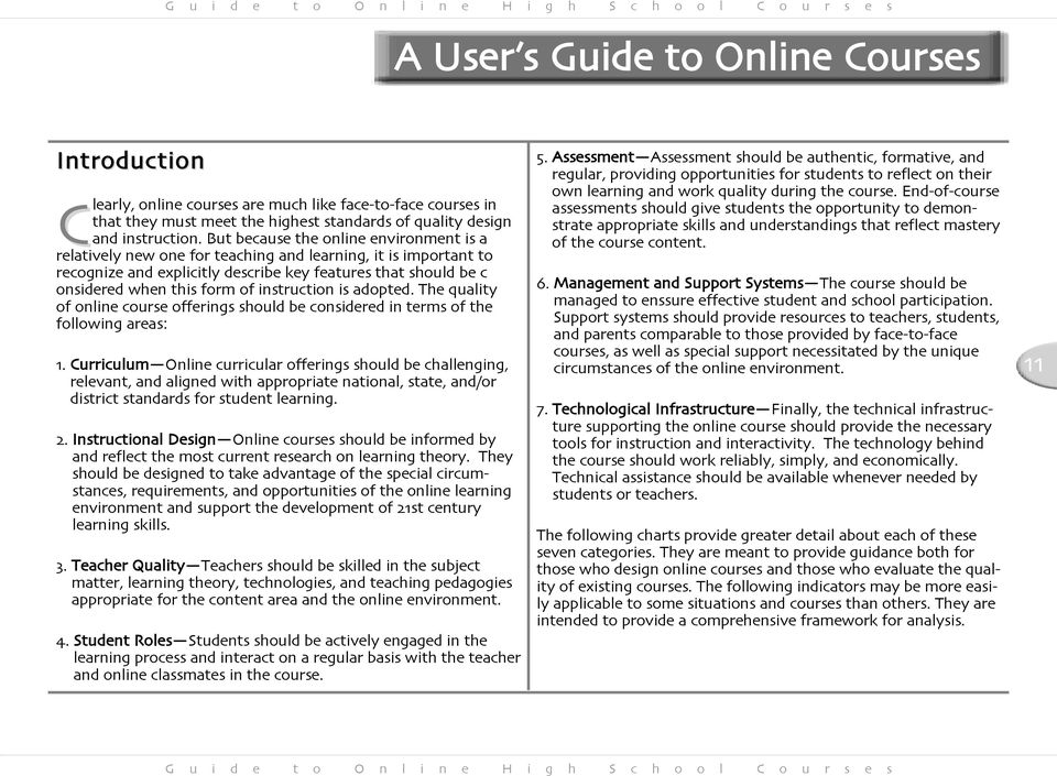 instruction is adopted. The quality of online course offerings should be considered in terms of the following areas: 1.
