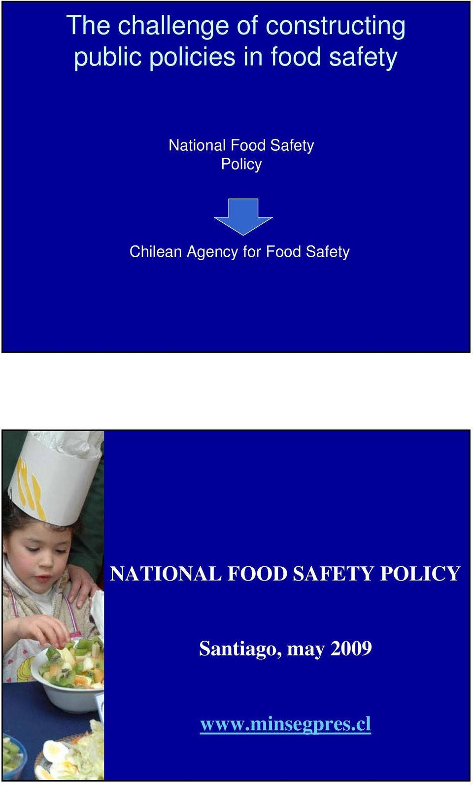Chilean Agency for Food Safety NATIONAL FOOD