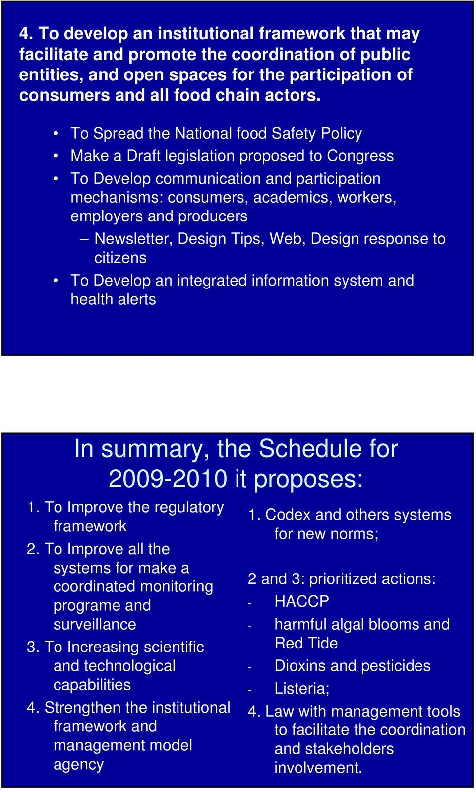 Newsletter, Design Tips, Web, Design response to citizens To Develop an integrated information system and health alerts In summary, the Schedule for 2009-2010 it proposes: 1.