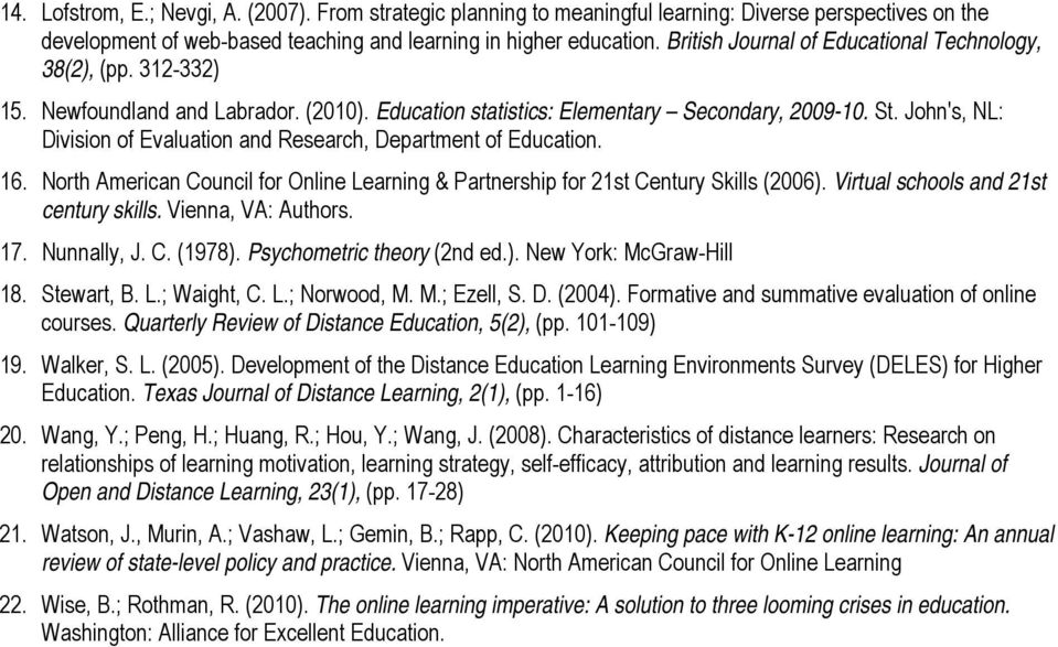 John's, NL: Division of Evaluation and Research, Department of Education. 16. North American Council for Online Learning & Partnership for 21st Century Skills (2006).