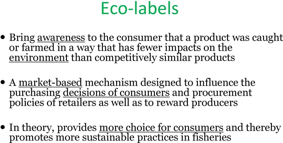 influence the purchasing decisions of consumers and procurement policies of retailers as well as to reward