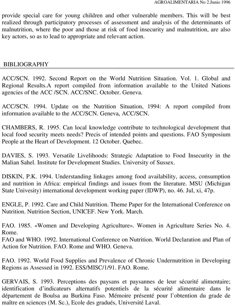 also key actors, so as to lead to appropriate and relevant action. BIBLIOGRAPHY ACC/SCN. 1992. Second Report on the World Nutrition Situation. Vol. 1. Global and Regional Results.