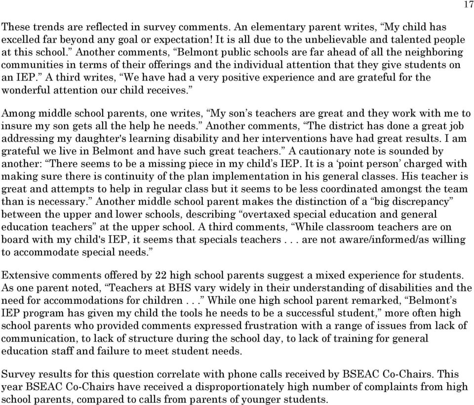 Another comments, Belmont public schools are far ahead of all the neighboring communities in terms of their offerings and the individual attention that they give students on an IEP.