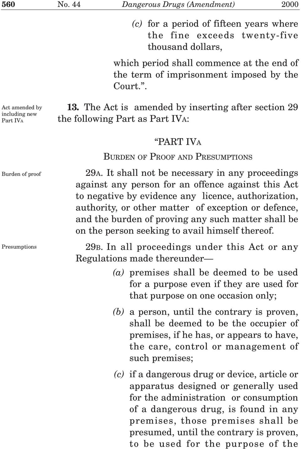 by the Court.. Act amended by including new Part IVA 13.