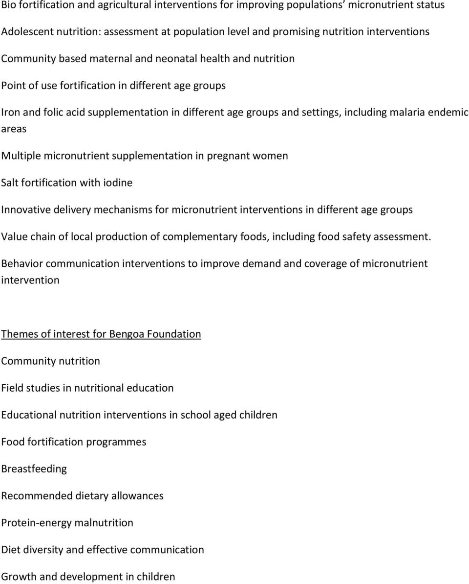 areas Multiple micronutrient supplementation in pregnant women Salt fortification with iodine Innovative delivery mechanisms for micronutrient interventions in different age groups Value chain of