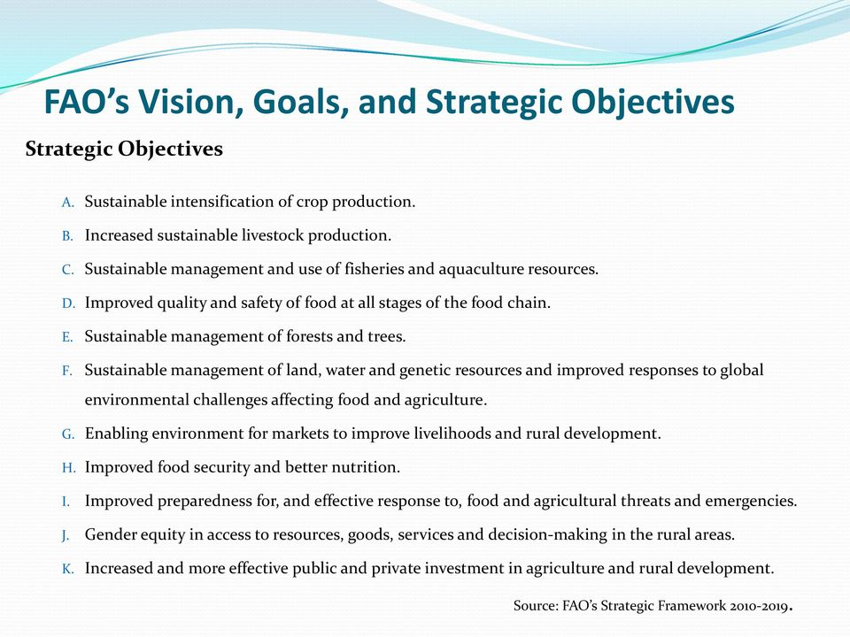 Sustainable management of land, water and genetic resources and improved responses to global environmental challenges affecting food and agriculture. G.