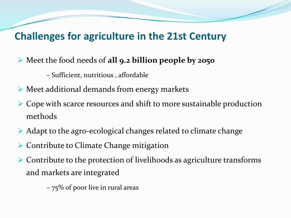 resources and shift to more sustainable production methods Adapt to the agro-ecological changes related to climate change