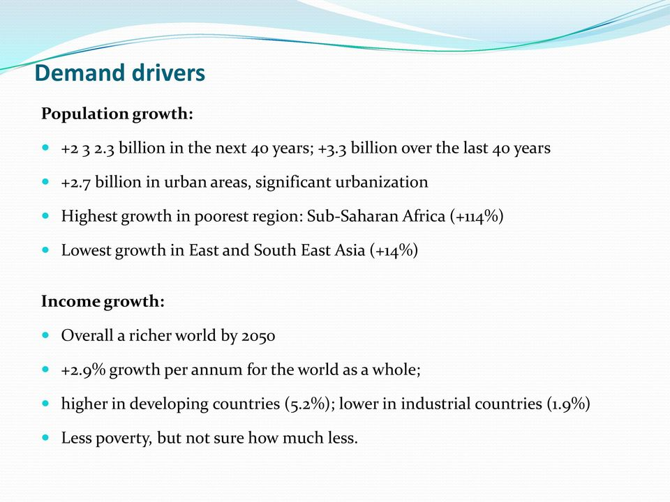 growth in East and South East Asia (+14%) Income growth: Overall a richer world by 2050 +2.