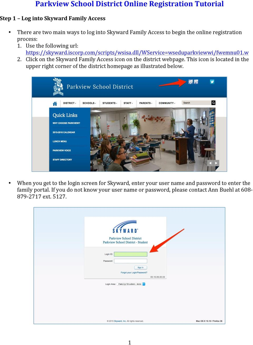 Click on the Skyward Family Access icon on the district webpage. This icon is located in the upper right corner of the district homepage as illustrated below.