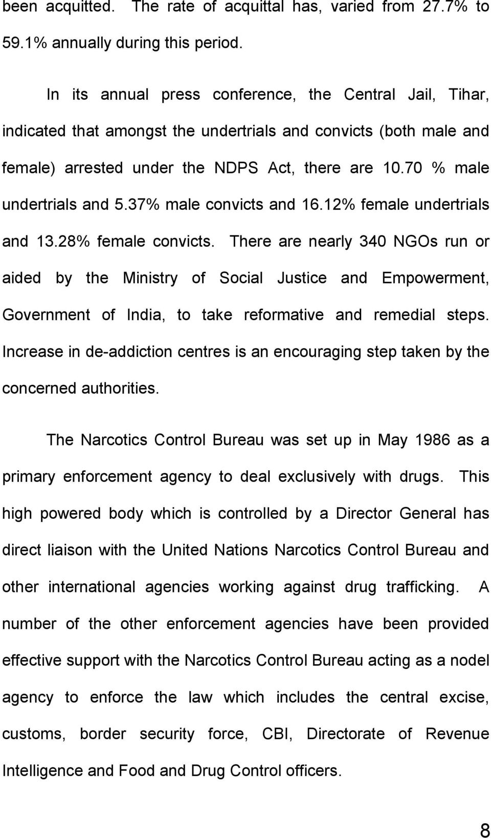 70 % male undertrials and 5.37% male convicts and 16.12% female undertrials and 13.28% female convicts.
