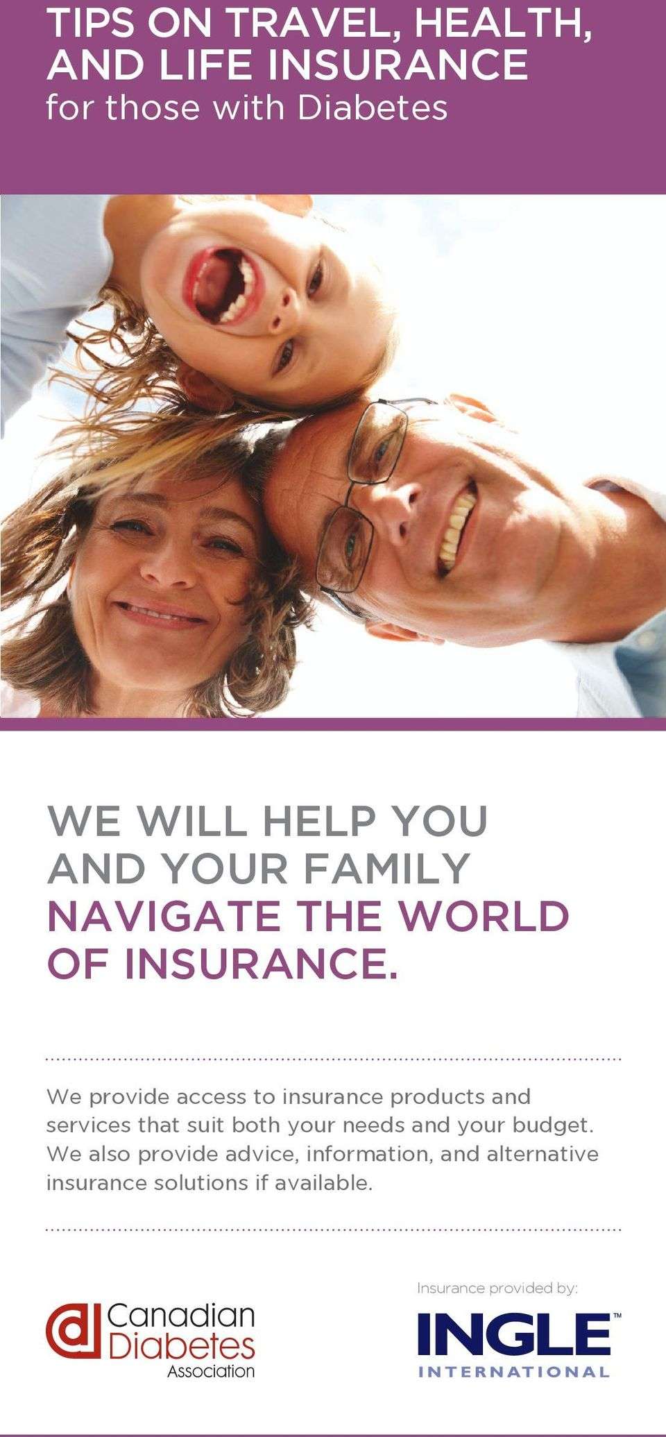 We provide access to insurance products and services that suit both your needs and