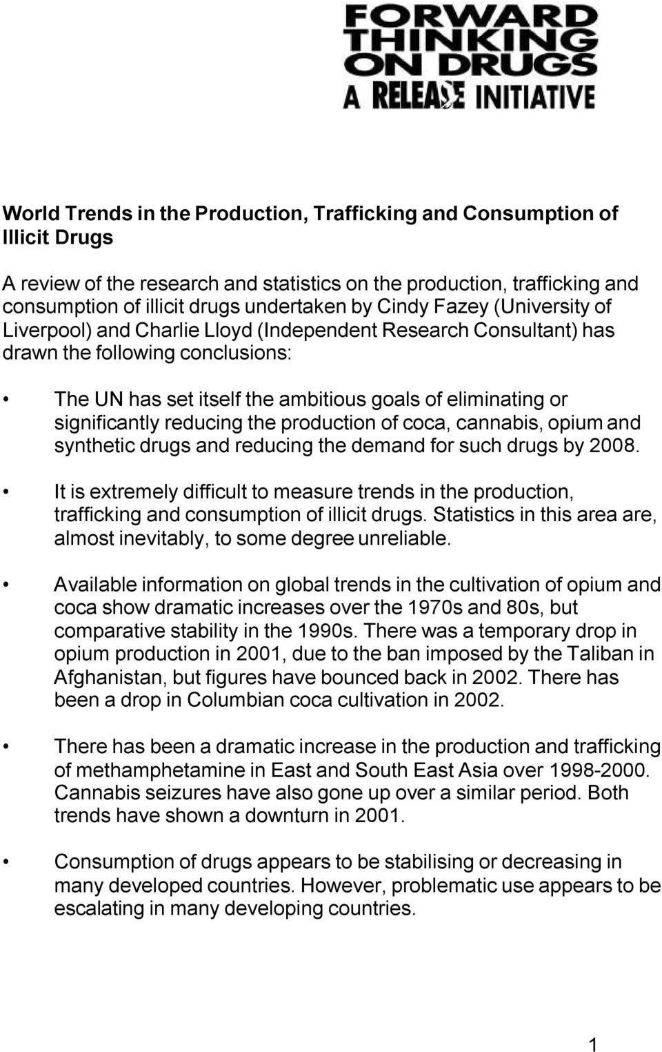 significantly reducing the production of coca, cannabis, opium and synthetic drugs and reducing the demand for such drugs by 2008.