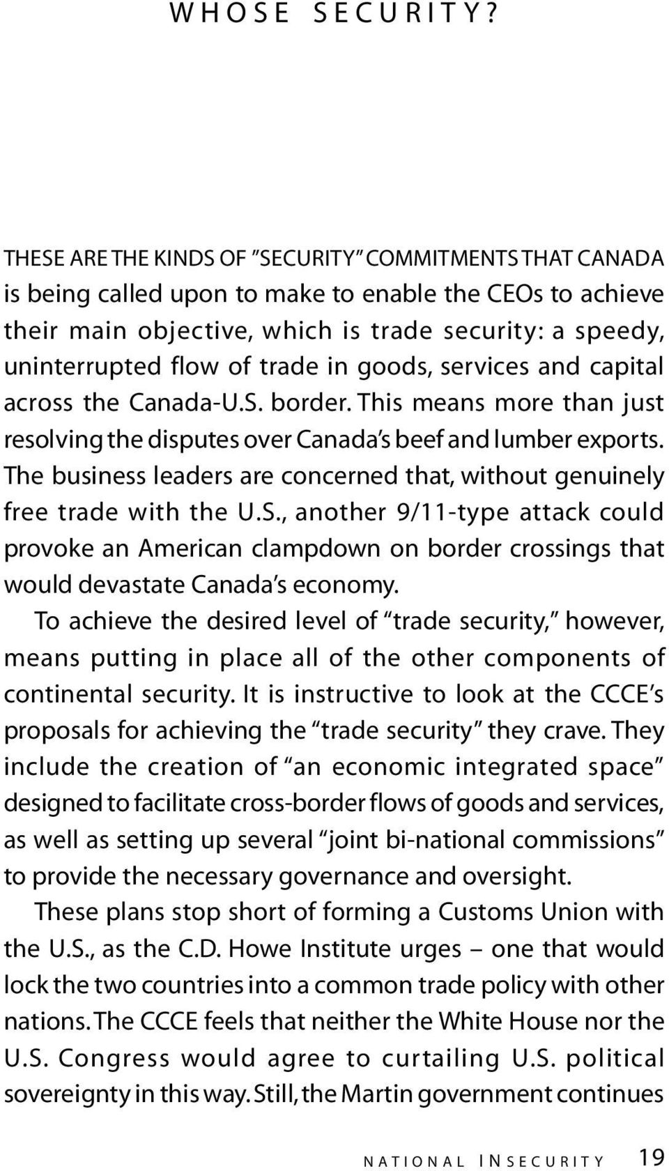 in goods, services and capital across the Canada-U.S. border. This means more than just resolving the disputes over Canada s beef and lumber exports.