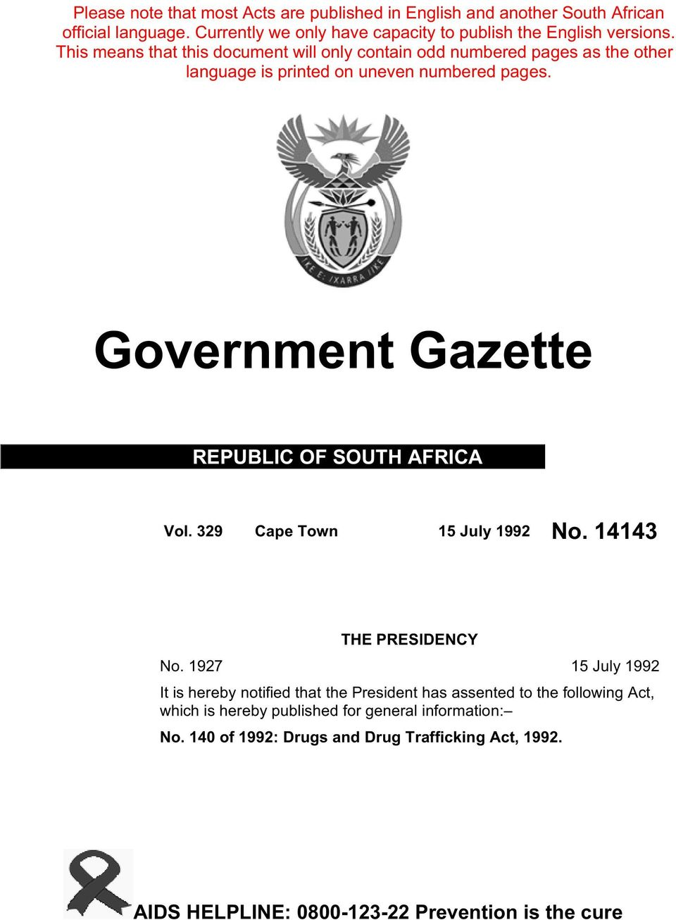 Government Gazette REPUBLIC OF SOUTH AFRICA Vol. 329 Cape Town 15 July 1992 No. 14143 THE PRESIDENCY No.