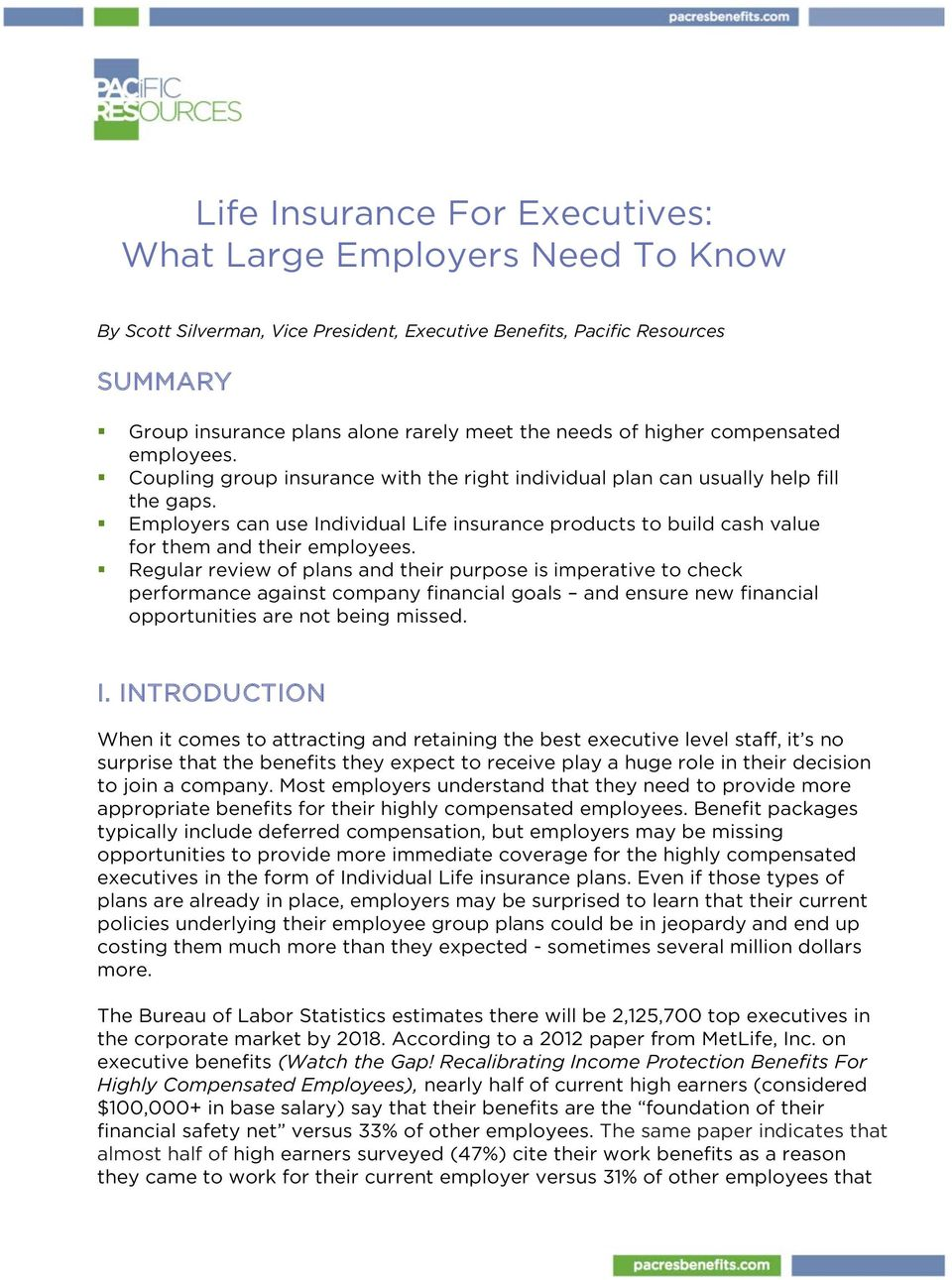Employers can use Individual Life insurance products to build cash value for them and their employees.
