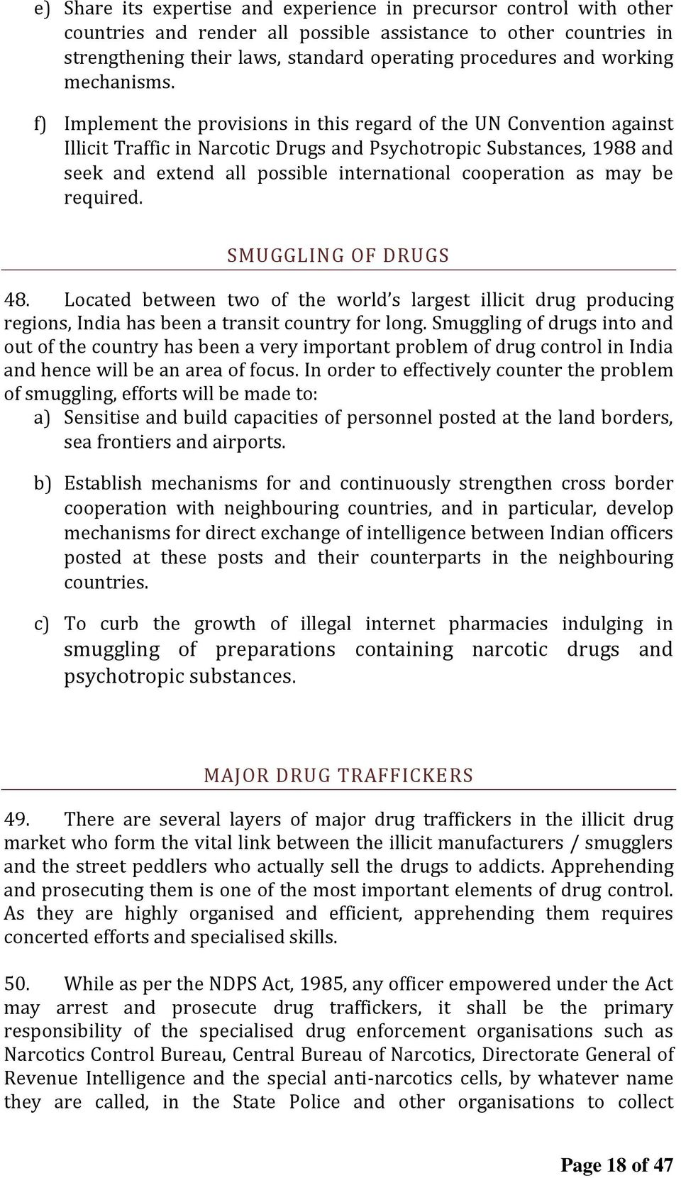 f) Implement the provisions in this regard of the UN Convention against Illicit Traffic in Narcotic Drugs and Psychotropic Substances, 1988 and seek and extend all possible international cooperation