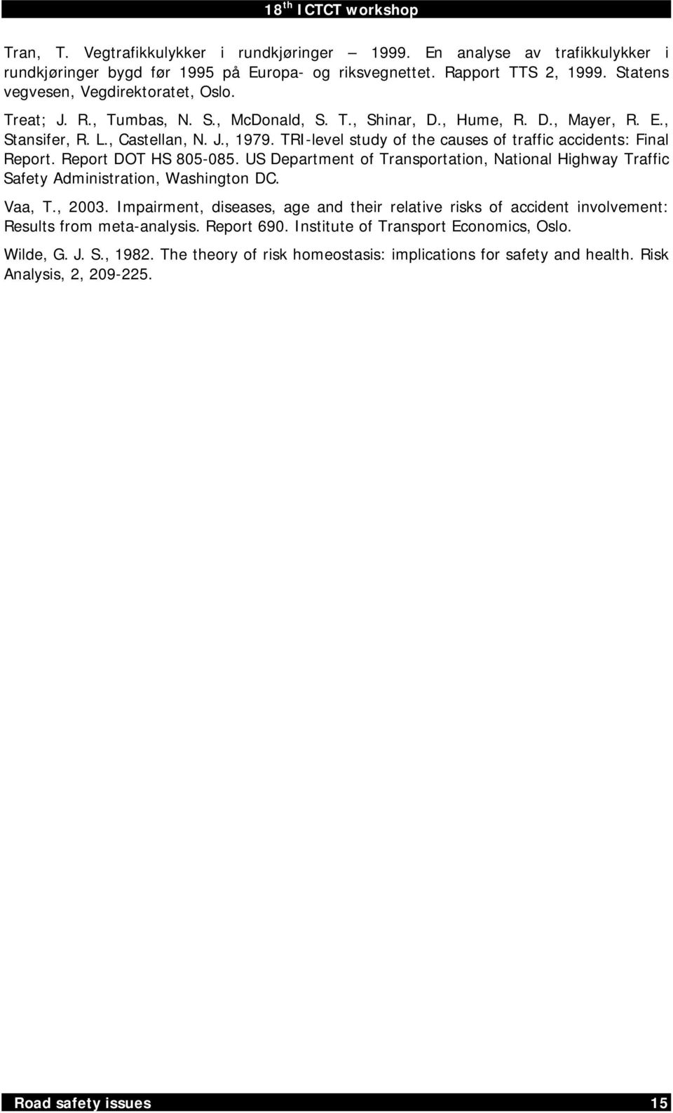 Report DOT HS 805-085. US Department of Transportation, National Highway Traffic Safety Administration, Washington DC. Vaa, T., 2003.