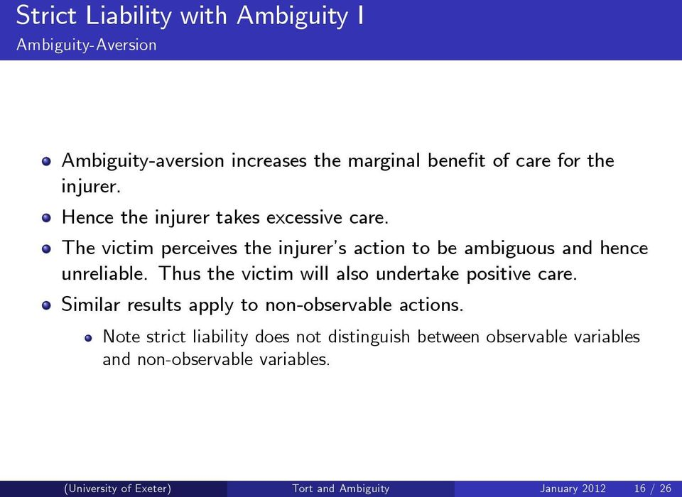 Thus the victim will also undertake positive care. Similar results apply to non-observable actions.