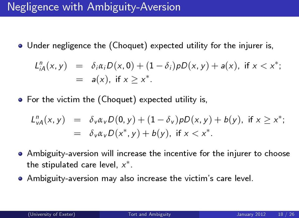 For the victim the (Choquet) expected utility is, L n va(x, y) = δ v α v D(0, y) + (1 δ v )pd(x, y) + b(y), if x x ; = δ v α v D(x, y) +