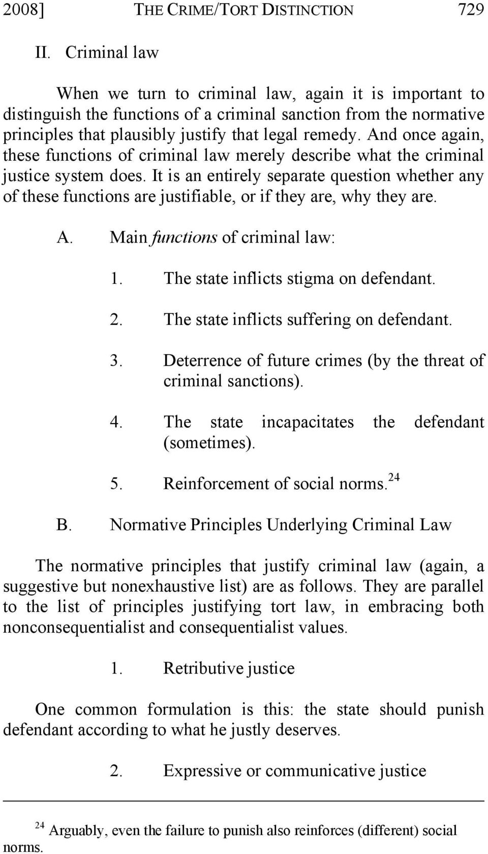 And once again, these functions of criminal law merely describe what the criminal justice system does.