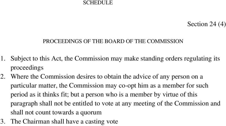 Where the Commission desires to obtain the advice of any person on a particular matter, the Commission may co-opt him as a member
