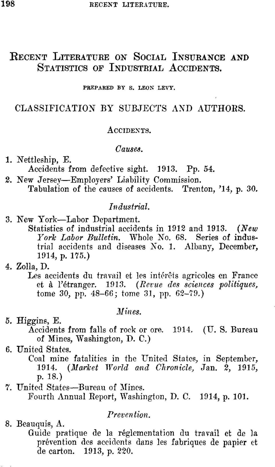 :New York Labor Department. Statistics of industrial accidents in 1912 and 1913. (New York Labor Bulletin. Whole No. 68. Series of industrial accidents and diseases No. 1. Albany, December, 1914, p.