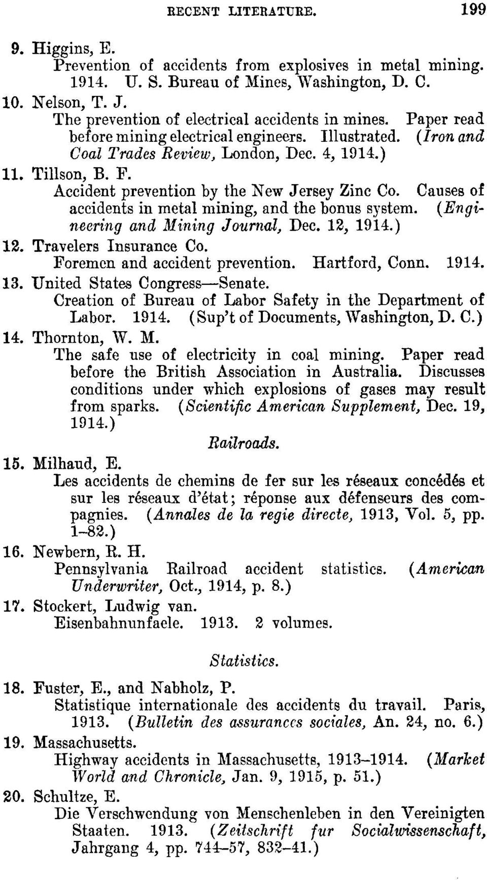 Accident prevention by the :New Jersey Zinc Co. Causes of accidents in metal mining, and the bonus system. (Engineering and Mining Journal, Dec. 12, 1914.) 12. Travelers Insurance Co.