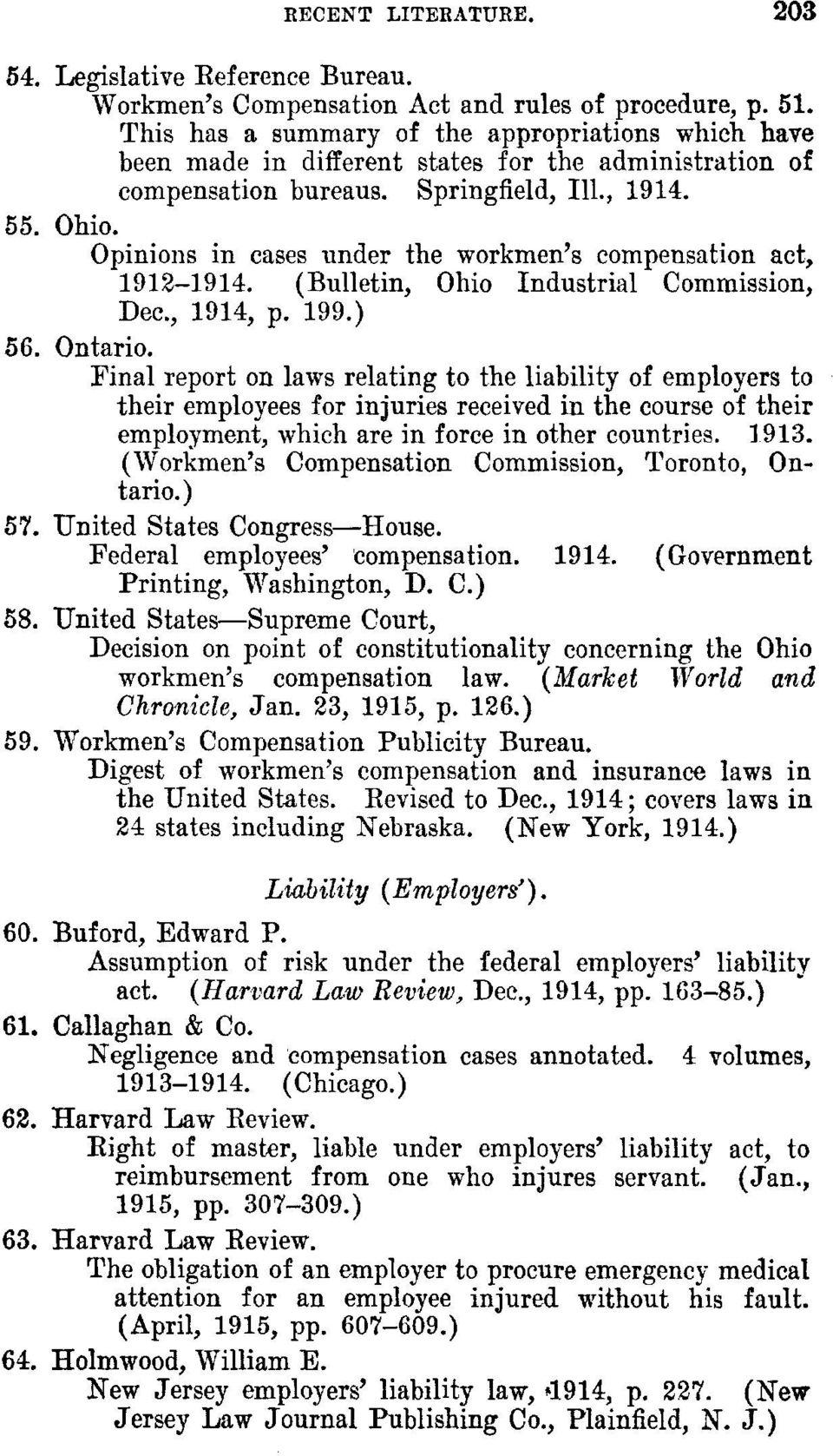 Opinions in cases under the workmen's compensation act, 1912-1914. (Bulletin, Ohio Industrial Commission, Dec., 1914, p. 199.) 56. Ontario.