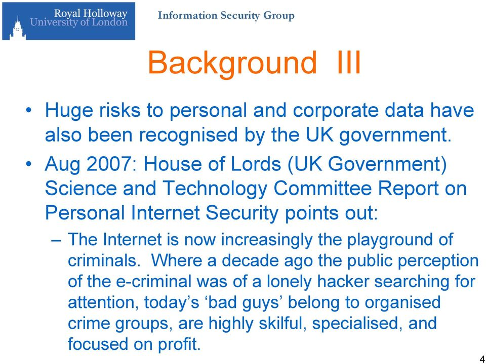 Internet is now increasingly the playground of criminals.