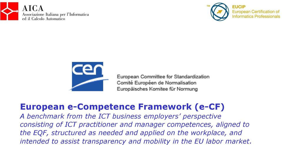 competences, aligned to the EQF, structured as needed and applied on the