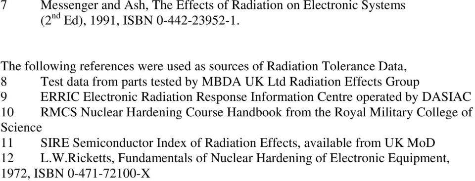 ERRIC Electronic Radiation Response Information Centre operated by DASIAC 10 RMCS Nuclear Hardening Course Handbook from the Royal Military