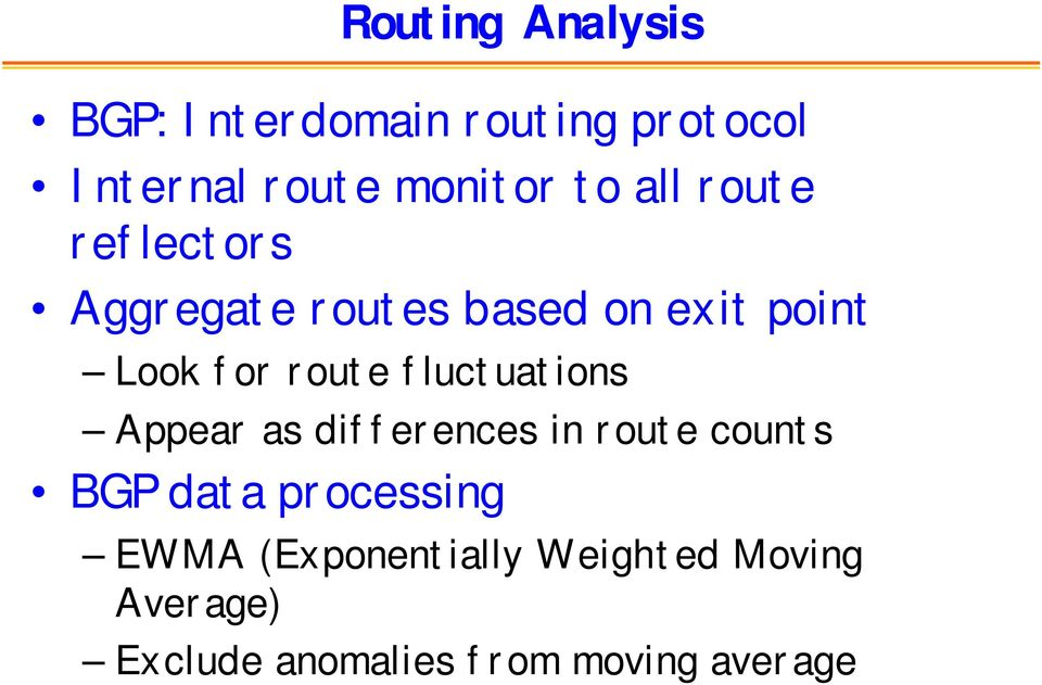 fluctuations Appear as differences in route counts BGP data processing EWMA