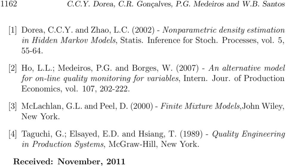 (2007) - An alternative model for on-line quality monitoring for variables, Intern. Jour. of Production Economics, vol. 107, 202-222. [3] McLachlan, G.L. and Peel, D.