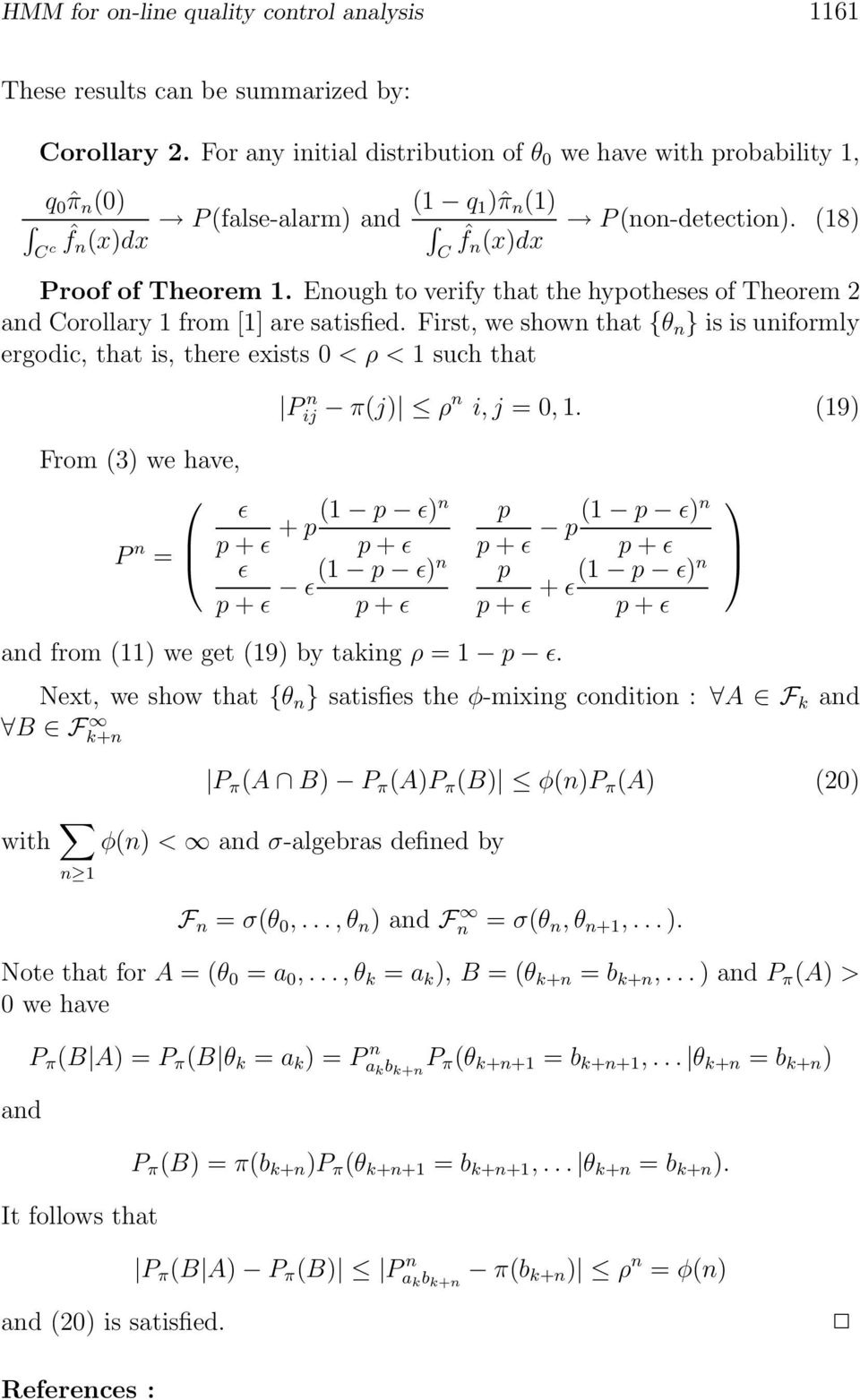 Enough to verify that the hypotheses of Theorem 2 and Corollary 1 from [1] are satisfied.