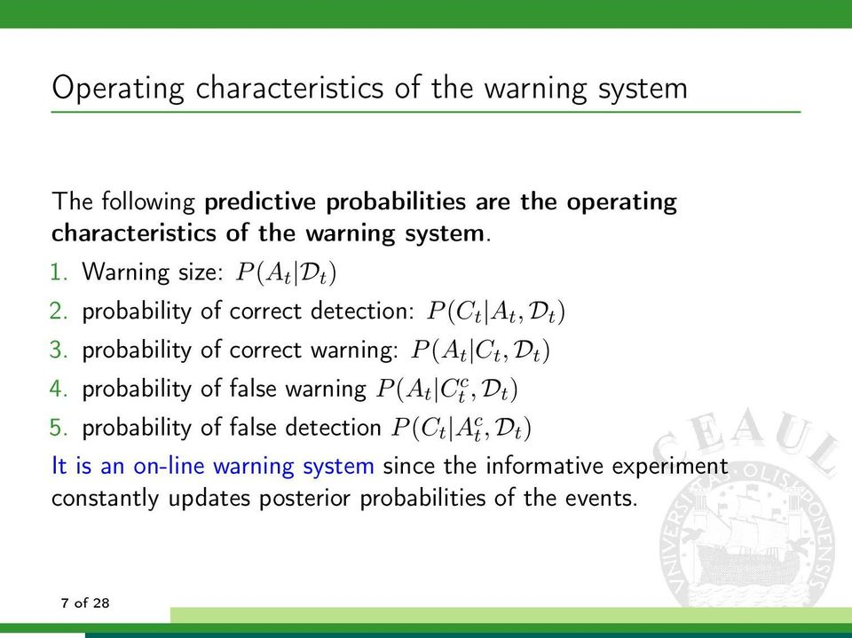 probability of correct warning: P(A t C t, D t ) 4. probability of false warning P(A t C c t, D t ) 5.