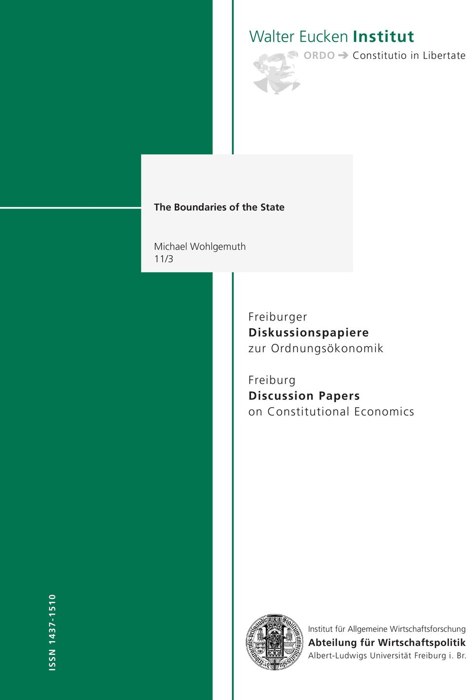Discussion Papers on Constitutional Economics ISSN 1437-1510 Institut für Allgemeine