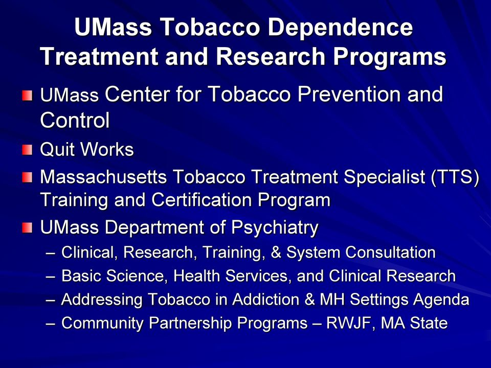 Department of Psychiatry Clinical, Research, Training, & System Consultation Basic Science, Health Services,