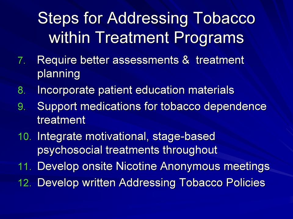 Support medications for tobacco dependence treatment 10.