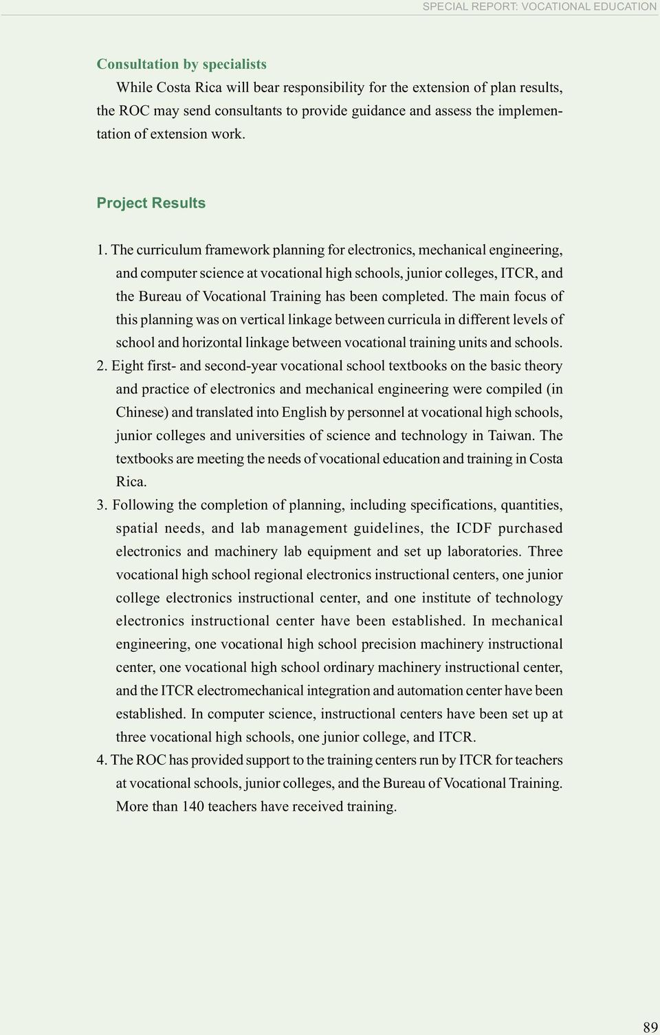 The curriculum framework planning for electronics, mechanical engineering, and computer science at vocational high schools, junior colleges, ITCR, and the Bureau of Vocational Training has been