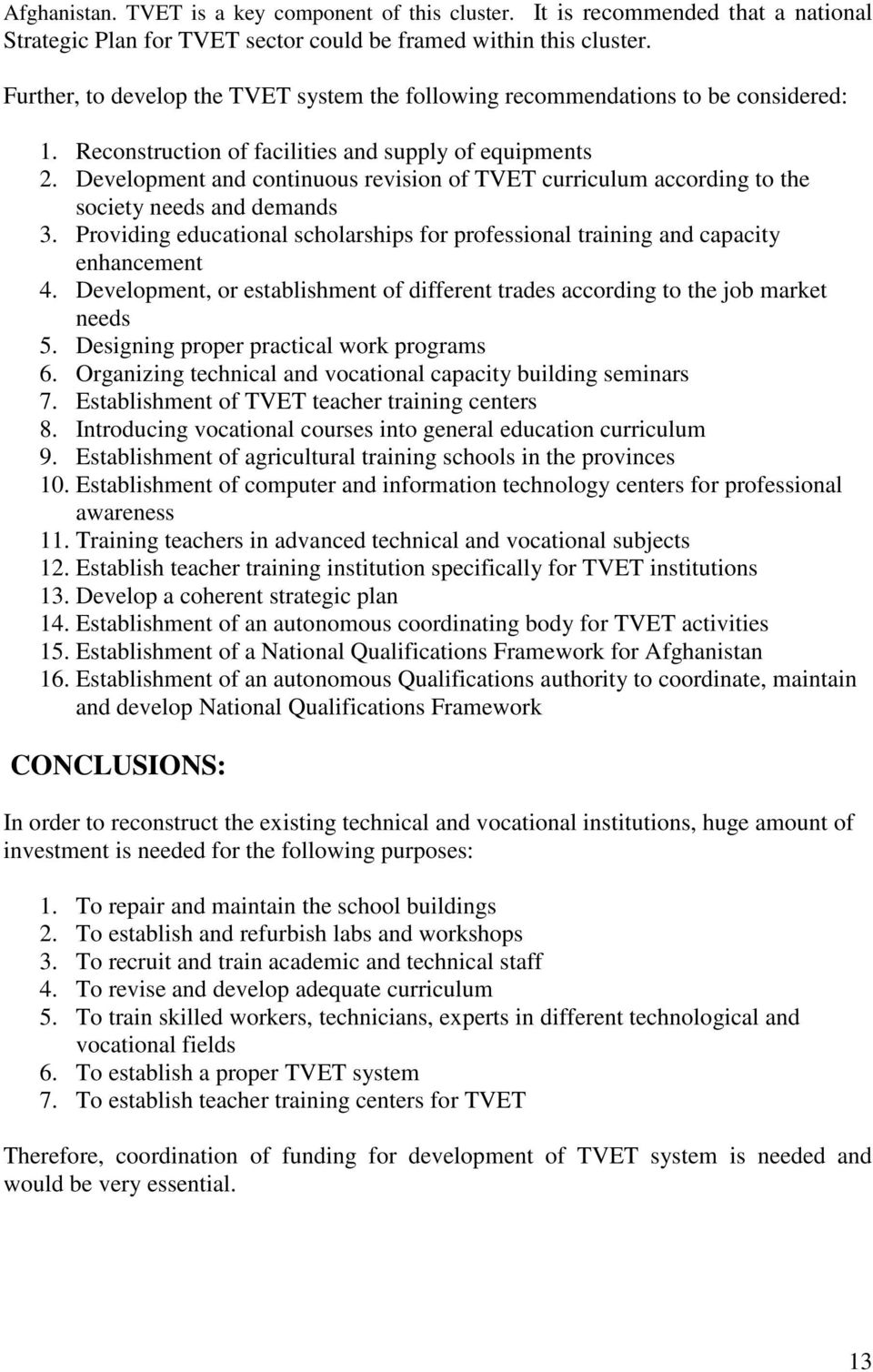Development and continuous revision of TVET curriculum according to the society needs and demands 3. Providing educational scholarships for professional training and capacity enhancement 4.